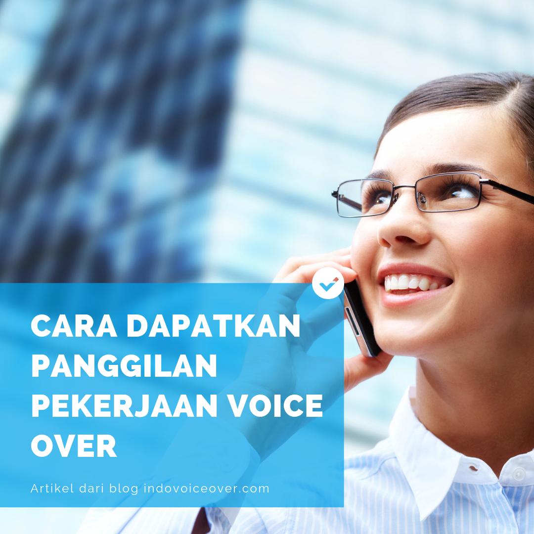 Cara Dapatkan Panggilan Pekerjaan Voice Over Indovoiceover